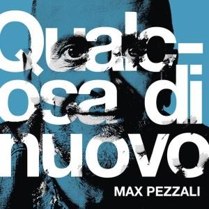 Max Pezzali, Qualcosa di nuovo