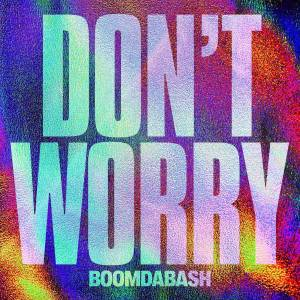 Boomdabash - Don't worry