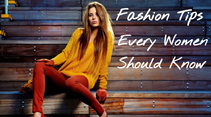 Top 10 Timeless Fashion Tips Every Woman Should Know