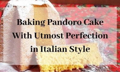 Baking Pandoro Cake With Utmost Perfection in Italian Style