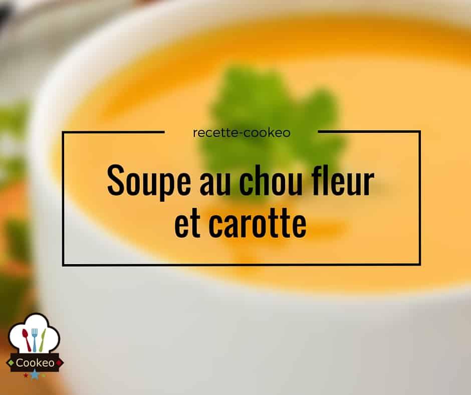 soupe au chou fleur et carotte