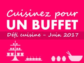 Défi Cuisine : Cuisinez pour un buffet