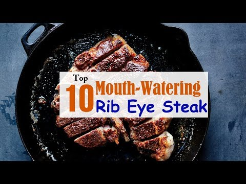 Top 10 Mouth-Watering Rib Eye Steaks || Top T