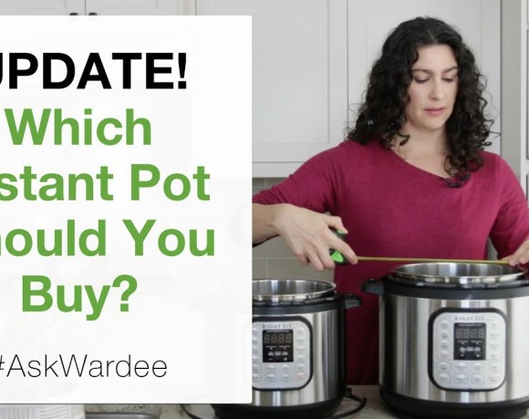 UPDATE! Which Instant Pot Is Right For You? Which Size & Model Should You Buy? | #AskWardee 048