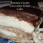 Banana Cream Chocolate Eclair Cake and Mama