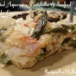 Roasted Asparagus, Portabella and Seafood Alfredo Lasagna