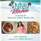 LuLu's Kitchen – A Taste of the Gulf Coast Good Life – Review