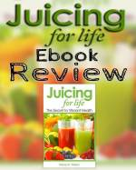 Welcome to my review for Juicing For Life ebook.