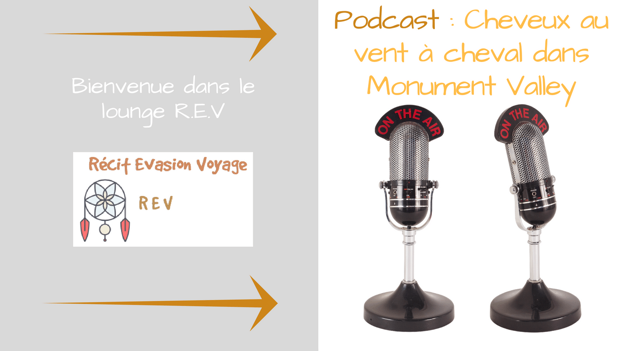 Podcast : cheveux au vent à cheval dans Monument Valley
