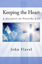 John Flavel Keeping the Heart Recognizing Christ