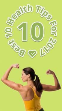 Best 10 Health Tips For 2017