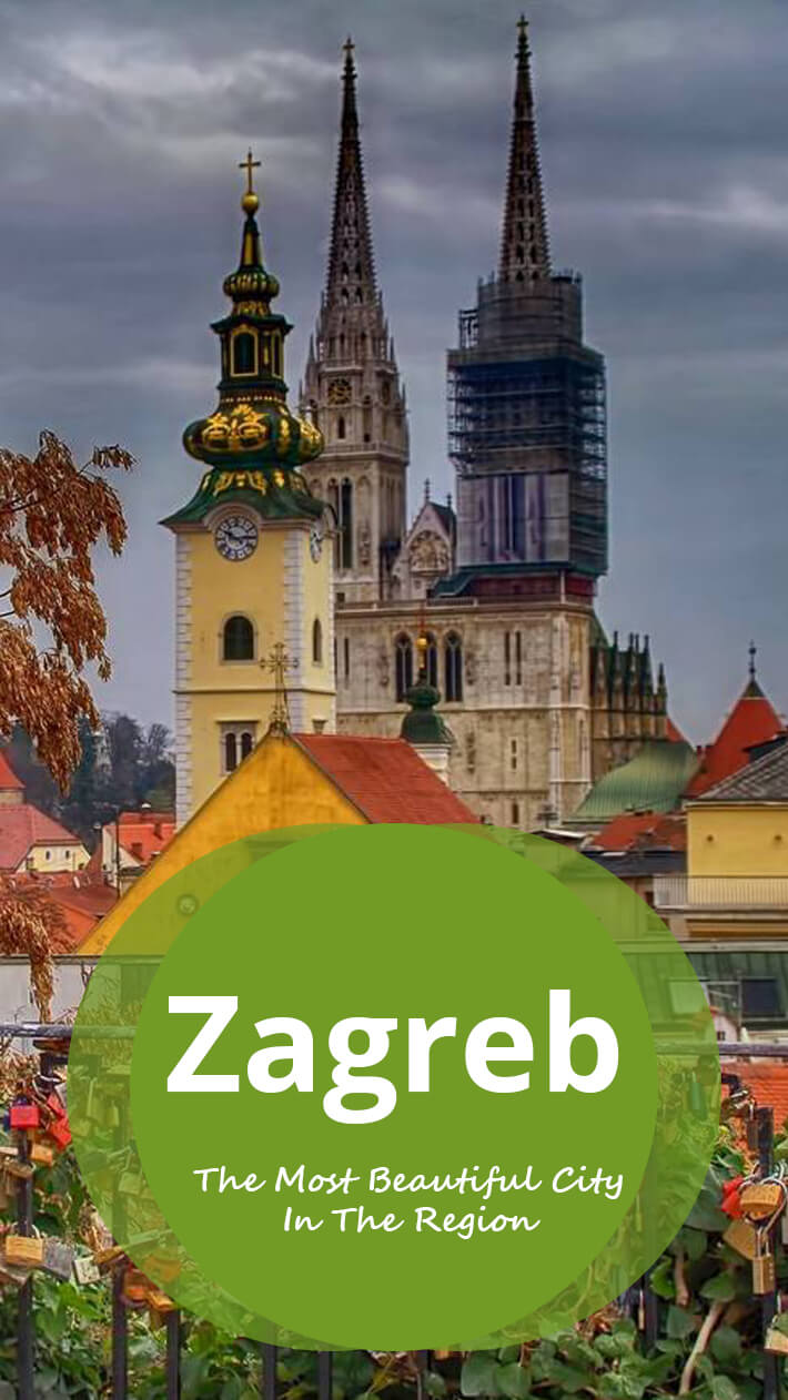 Zagreb – The Most Beautiful City In The Region