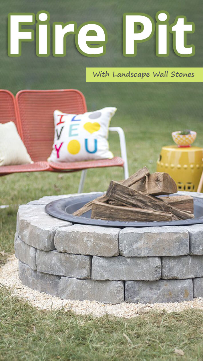 DIY – Fire Pit With Landscape Wall Stones