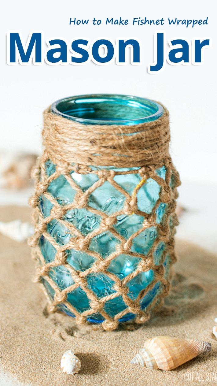 How to Make Fishnet Wrapped Mason Jar