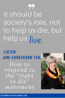 joni-tada-on-how-to-responod-to-the-right-to-die-movement