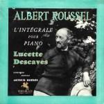 リュセット・デカーヴ / ルーセル ピアノ曲全集