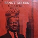 ベニー・ゴルソン Benny Golson / GROOVIN' WITH GOLSON