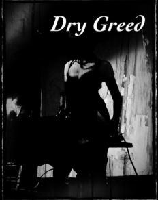 dry greed