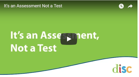 The DISC Test is an Assessment, It's not a Test