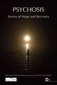 Psychosis: Stories of Hope and Recovery