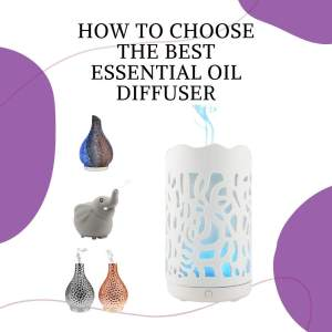 how to choose the best essential oil diffuser
