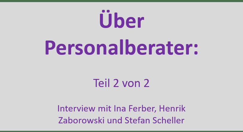 Über Personalberater: Teil 2