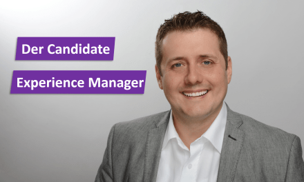 Der Candidate Experience Manager: Feel-Good-Manager im Recruiting?