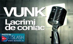 """POVESTEA UNOR """"LACRIMI DE CONIAC""""-VUNK"""