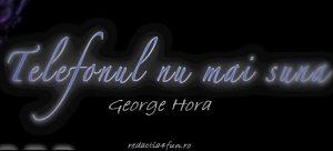 Teaser|George Hora-Telefonul nu mai suna