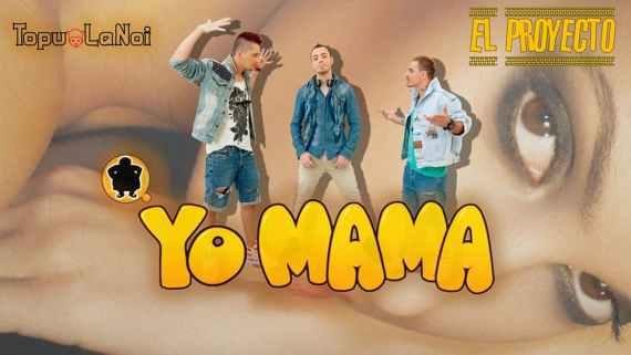 EL Proyecto - Yo mama! (Topu'la noi)