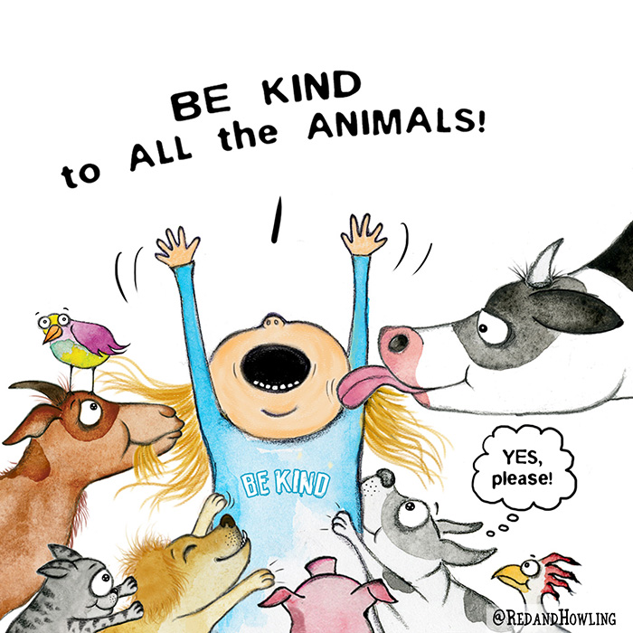Be Kind to All the Animals!