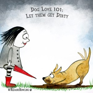 Dog Love 101: Let Them Get Dirty
