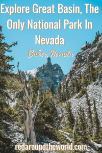 Explore Great Basin National Park, The Only National Park In Nevada
