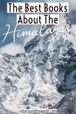 These are the best books about Mount Everest and the Himalayas. If you like mountaineering books, read these books about Mount Everest and these books about K2. Books about Mount Everest | Books about the Himalayas | books about K2 | mountaineering books | nepal books | himalayas books | mount everest books | k2 books | travel books