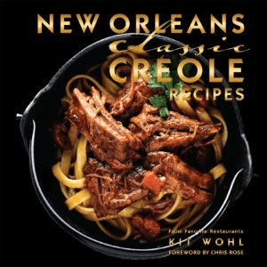 Kit Wohl's New Orleans Classics: Creole Recipes cookbook
