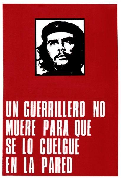 """Anti-afiche del Che Guevara con la frase """"Un guerrillero no muere para que se lo cuelgue en la pared"""". 1969."""