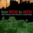 WRM: From REDD to HEDD