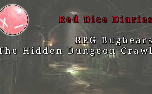 RPG Bugbears: The Hidden Dungeon Crawl