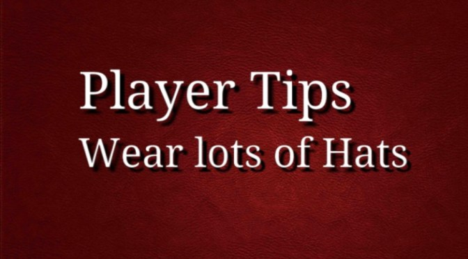 Player Tips: Wear lots of Hats