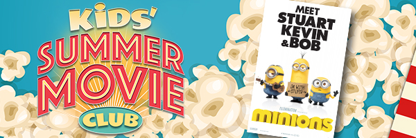 Kids Free Summer Movie Series: Minions