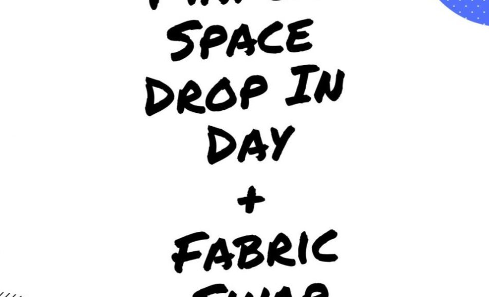 Maker Space Drop In Day + Fabric Swap
