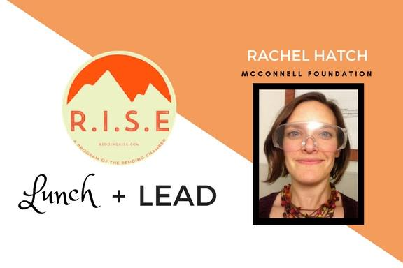 RISE Lunch + Lead: Rachel Hatch of McConnell Foundation