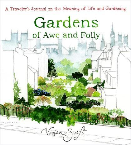 Gardens of Awe and Folly by Vivian Swift