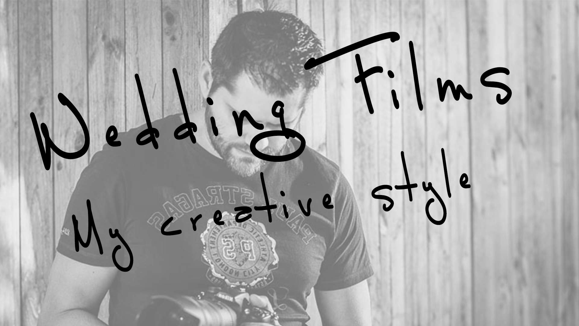 Wedding films – my creative style