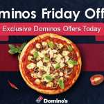 Domino's Friday Offers & Coupons | Friday Pizza offers