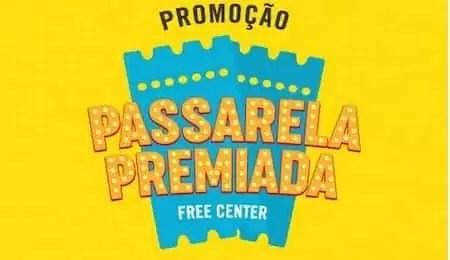 Prêmios Free Center Passarela Premiada