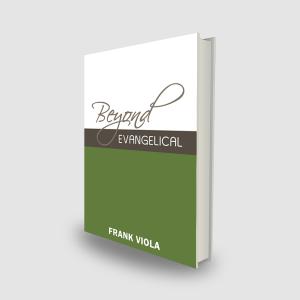 Beyond Evangelical