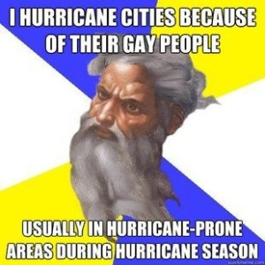This picture makes fun (and rightly so!) of some of the bad theology we hear from some churches about why hurricanes and earthquakes happen.