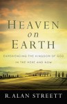 Heaven on Earth by R. Alan Streett – A Book Review