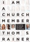 I Am A Church Member (but Thom Rainer doesn't get it)